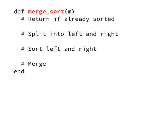 Code sample of merge sort in ruby broken down to the merge_sort method with comments.