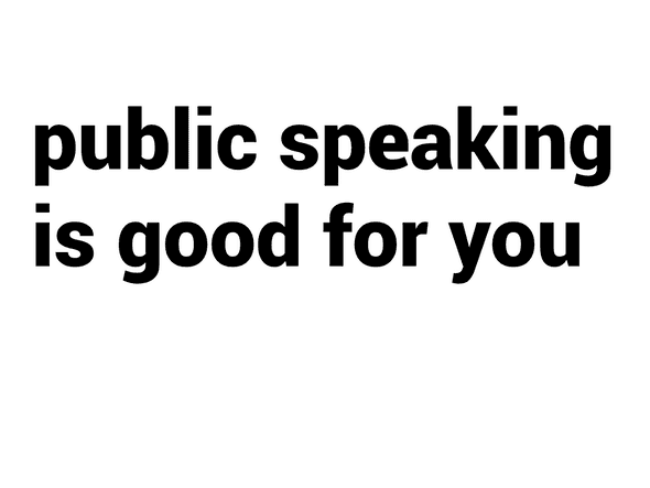 public speaking is good for you